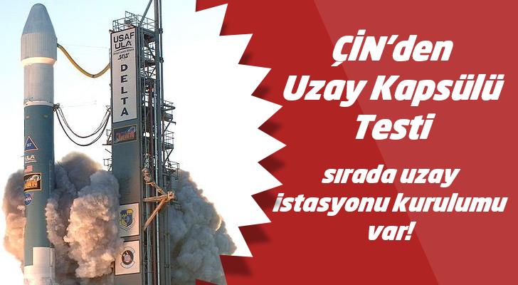Çin Uzay Kapsülü Testi Yaptı!